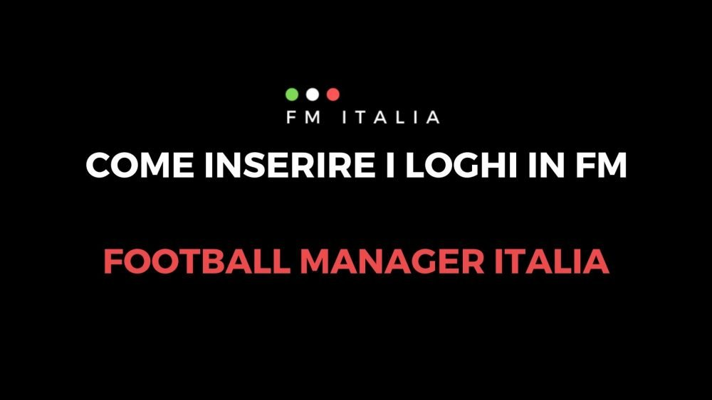 Come inserire i loghi in Football Manager