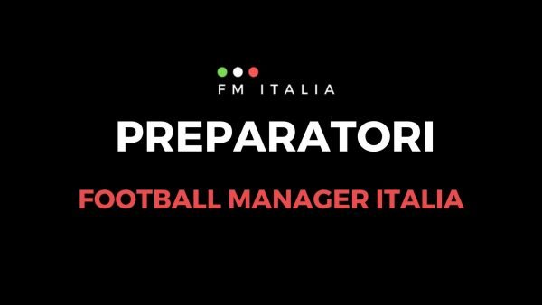Sezione Preparatori di Football Manager Italia