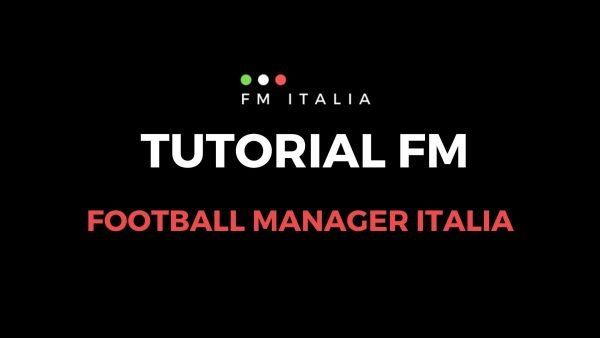Sezione Tutorial FM di Football Manager Italia