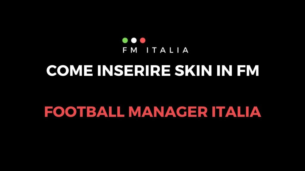 Come inserire skin in Football Manager